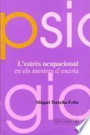 Libro de L Estrès Ocupacional En Els Mestres D Escola