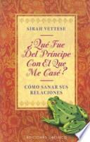 Libro de ¿qué Fue Del Príncipe Con El Que Me Casé?