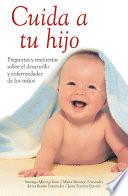 Libro de Cuida A Tu Hijo/ Caring For Your Child: A Guide To Your Child S Health