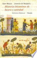 Libro de Historias Bizantinas De Locura Y Santidad