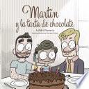 Libro de Martín Y La Tarta De Chocolate