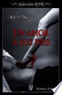 Libro de Un Amor A Sus Pies (selección Rnr Romance Erótico)
