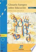 Libro de Glosario Europeo Sobre Educación. Volumen 2: Instituciones Educativas