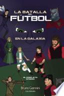 Libro de La Batalla Del Fútbol En La Galaxia