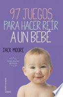 Libro de 97 Juegos Para Hacer Reír A Un Bebé