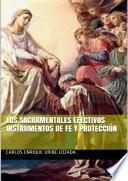 Libro de Los Sacramentales Efectivos Instrumentos De Fe Y Protección