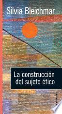 Libro de La Construcción Del Sujeto ético