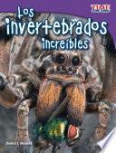 Libro de Los Invertebrados Increbles /incredible Invertebrates