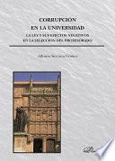 Libro de Corrupción En La Universidad. La Ley Y Sus Efectos Negativos En La Selección Del Profesorado