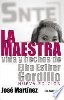 Libro de La Maestra: Vida Y Hechos De Elba Esther Gordillo
