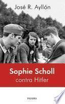 Libro de Sophie Scholl Contra Hitler