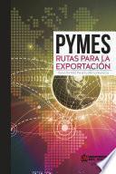 Libro de Pyme: Rutas Para La Exportación