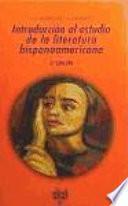 Libro de Introducción Al Estudio De La Literatura Hispanoamericana
