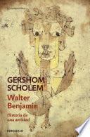 Libro de Walter Benjamin. Historia De Una Amistad