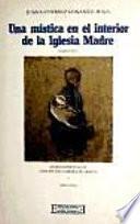 Libro de Una Mística En El Interior De La Iglesia Madre (1862 1937)