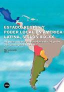 Libro de Estado, Región Y Poder Local En América Latina, Siglos Xix Xx