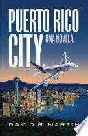 Libro de Puerto Rico City   Una Novela (ebook)