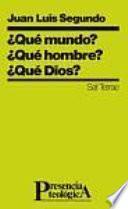 Libro de ¿qué Mundo? ¿qué Hombre? ¿qué Dios?