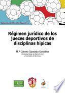 Libro de Régimen Jurídico De Los Jueces Deportivos De Disciplinas Hípicas