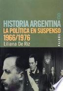Libro de La Política En Suspenso, 1966 1976