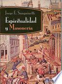Libro de Espiritualidad Y Masoneria/ Spirituality And Freemasonry