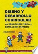 Libro de Diseño Y Desarrollo Curricular En Educación Física Y Educación Infantil