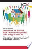 Libro de Irradiación En Morelia Mich. Recurso Disponible Para Integrar Sist. Fv