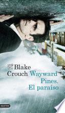 Libro de Wayward Pines. El Paraíso