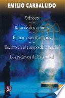 Libro de Orinoco / Rosa De Dos Aromas / El Mar Y Sus Misterios / Escrito En El Cuerpo De La Noche / Los Esclavos De Estambul
