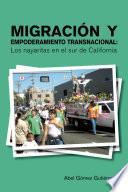 Libro de Migración Y Empoderamiento Transnacional: Los Nayaritas En El Sur De California
