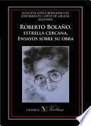 Libro de Roberto Bolaño. Estrella Cercana. Ensayos Sobre Su Obra