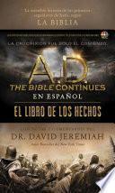 Libro de A.d. The Bible Continues En EspaÑol: El Libro De Los Hechos
