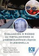 Libro de Evaluación De Riesgos En Instalaciones Con Probabilidad De Proliferación Y Dispersión De Legionella