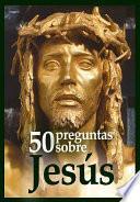 Libro de 50 Preguntas Sobre Jesús