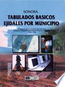 Libro de Sonora. Tabulados Básicos Ejidales Por Municipio. Programa De Certificación De Derechos Ejidales Y Titulación De Solares Urbanos, Procede. 1992 1998