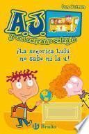 Libro de ¡la Señorita Lulú No Sabe Ni La U!