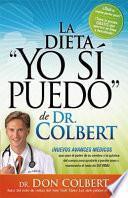 Libro de La Dieta  Yo Si Puedo  De Dr. Colbert: Nuevos Avances Medicos Que Usan El Poder De Su Cerebro Y La Quimica Del Cuerpo Para Ayudarle A Perder Peso Y M