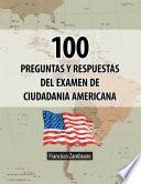Libro de 100 Preguntas Y Respuestas Del Examen De Ciudadania Americana