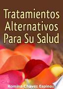 Libro de Tratamientos Alternativos Para Su Salud