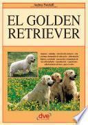 Libro de El Golden Retriever: Orígenes   Estándar   Elección Del Cachorro   Cría Y Normas Elementales De Educación   Alimentación Higiene