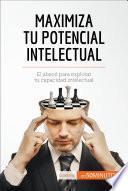Libro de Maximiza Tu Potencial Intelectual
