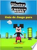 Libro de Guía De Juego Para Disney Crossy Road