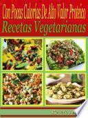 Libro de Con Pocas Calorías De Alto Valor Proteico: Recetas Vegetarianas