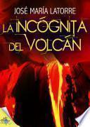 Libro de La Incógnita Del Volcán