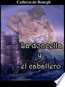 Libro de La Doncella Y El Caballero