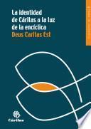 Libro de La Identidad De Caritas A La Luz De La Encíclica Deus Caritas Est