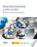 Libro de Desarrollo Empresarial Y Redes Sociales. El Caso De Las Microempresas Españolas