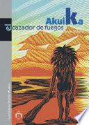 Libro de Akuika, El Cazador De Fuegos