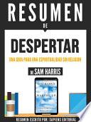 Libro de Resumen De  Despertar: Una Guia Para Una Espiritualidad Sin Religion   De Sam Harris