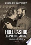 Libro de Fidel Castro Escupiré Sobre Su Tumba